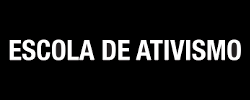 Escola de Ativismo's logo: the text 'ESCOLA DE ATIVISMO' in white at the center of a black background rectangle. The rectangle is a bit wider than the text and height approximately four times that of the text.